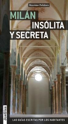 Milano insolita e segreta. Ediz. spagnola