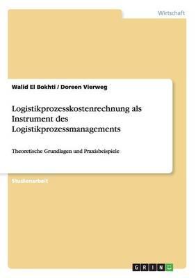 Logistikprozesskostenrechnung als Instrument des Logistikprozessmanagements