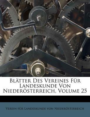 Blätter Des Vereines Für Landeskunde Von Niederösterreich, Volume 25