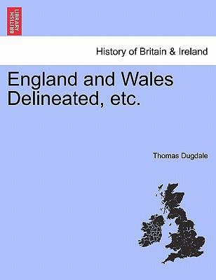 England and Wales Delineated, Etc