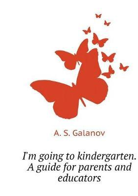 I'm Going to Kindergarten. a Guide for Parents and Caregivers