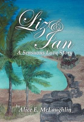 Liz & Ian, a Sensuous Love Story