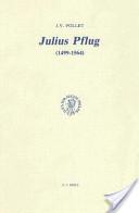 Julius Pflug (1499-1564) et la crise religieuse dans l'Allemagne du XVIe siècle