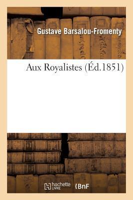 Aux Royalistes