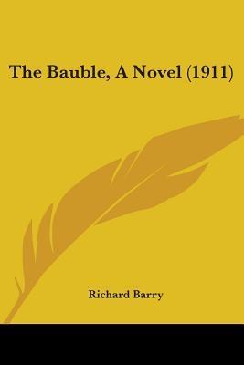 The Bauble, a Novel (1911)
