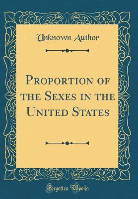 Proportion of the Sexes in the United States (Classic Reprint)