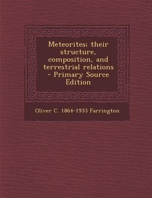 Meteorites; Their Structure, Composition, and Terrestrial Relations
