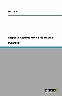 Körper als Abschreckung bei Franz Kafka