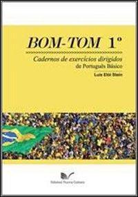 Bom Tom. Cadernos de exercícios dirigidos de português básico