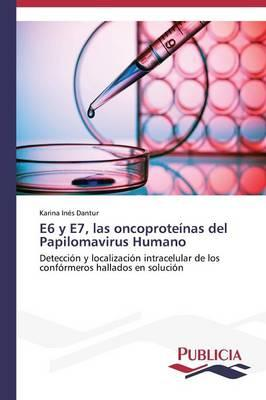 E6 y E7, las oncoproteínas del Papilomavirus Humano