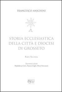 Storia ecclesiastica della città e diocesi di Grosseto