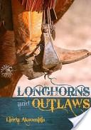 Longhorns and Outlaw...