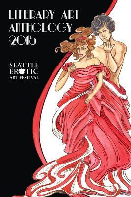 Seattle Erotic Art Festival literary art anthology 2015