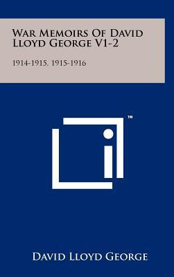 War Memoirs of David Lloyd George V1-2