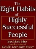 Eight Habits of Highly Successful People