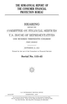 The semi-annual report of the Consumer Financial Protection Bureau