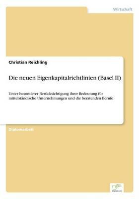 Die neuen Eigenkapitalrichtlinien (Basel II)