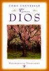 Como Conversar Con Dios/How You Can Talk With God