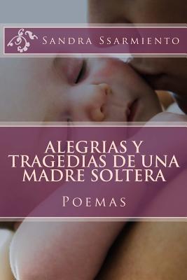 Alegrias y Tragedias de una Madre Soltera
