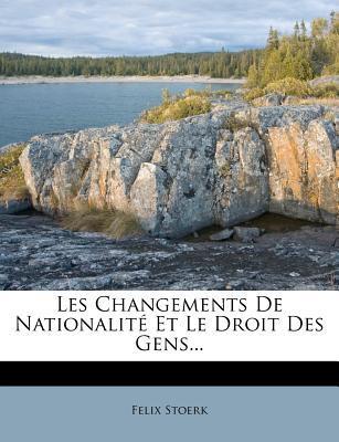 Les Changements de Nationalite Et Le Droit Des Gens.
