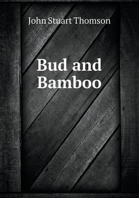 Bud and Bamboo