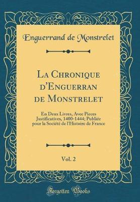 La Chronique d'Enguerran de Monstrelet, Vol. 2