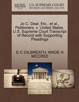 Jo C. Deal, Etc., et al., Petitioners, V. United States. U.S. Supreme Court Transcript of Record with Supporting Pleadings