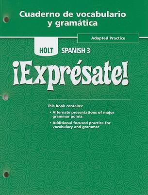 Expresate Level 3, Grades 9-10 Cuaderno De Vocabulario Y Gramatica-adapted Workbook