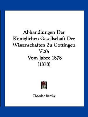 Abhandlungen Der Koniglichen Gesellschaft Der Wissenschaften Zu Gottingen V20