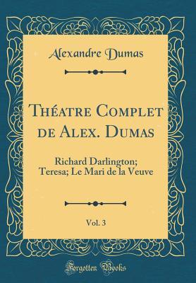 Théatre Complet de Alex. Dumas, Vol. 3