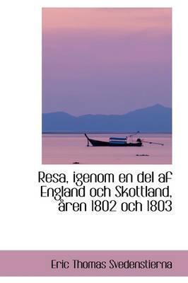 Resa, Igenom En del AF England Och Skottland, Ren 1802 Och 1803