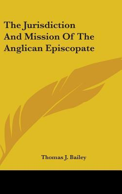 The Jurisdiction and Mission of the Anglican Episcopate