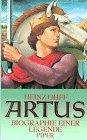 Artus. Biographie einer Legende