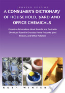 A Consumer's Dictionary of Household, Yard and Office Chemicals