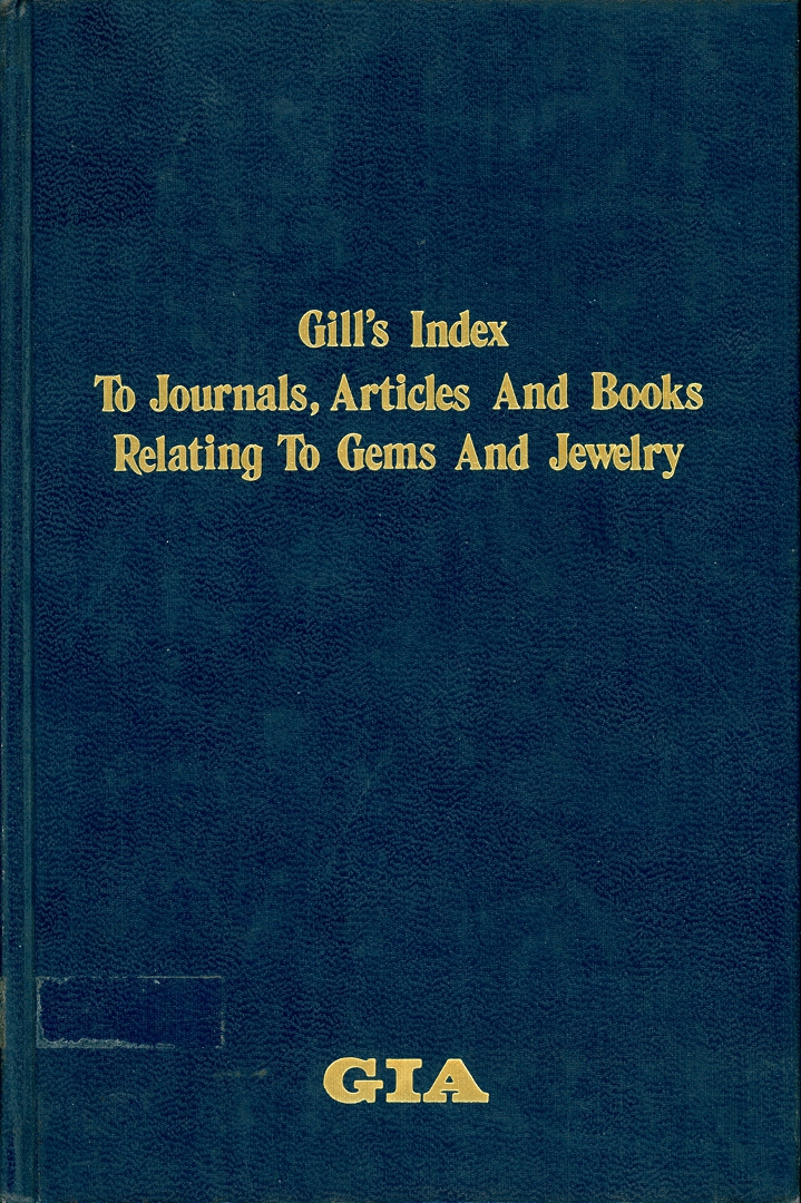 Gill's Index to Journals, Articles and Books Relating to Gems and Jewelry
