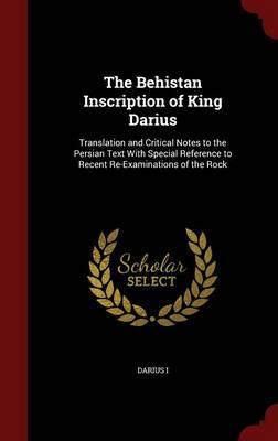 The Behistan Inscription of King Darius