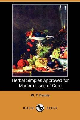 Herbal Simples Approved for Modern Uses of Cure (Dodo Press)