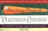 The Starving Students' Vegetarian Cookbook