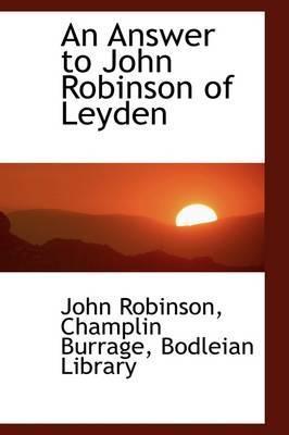 An Answer to John Robinson of Leyden