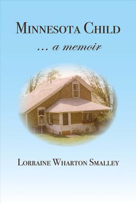 Minnesota Child... a Memoir