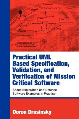 Practical UML-Based Specification, Validation, and Verification of Mission-Critical Software