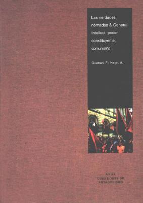 Las verdades Nomadas& General Intellect, Poder Constituyente, comunismo  / Nomads Truths & General Intellect, Constituent Power, Communism