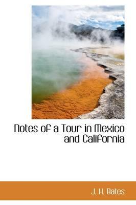 Notes of a Tour in Mexico and California