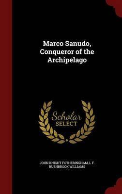 Marco Sanudo, Conqueror of the Archipelago