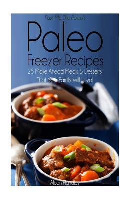 Pass Me the Paleoæs Paleo Freezer Recipes