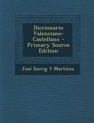 Diccionario Valenciano-Castellano - Primary Source Edition