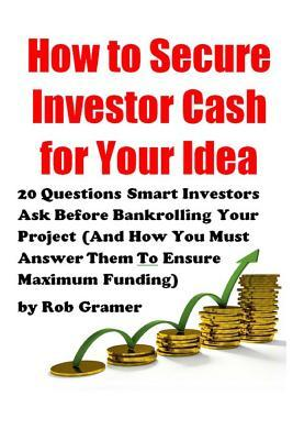 How to Secure Investor Cash for Your Idea