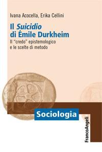 Il «suicidio» di Émile Durkheim. Il «credo» epistemologico e le scelte di metodo