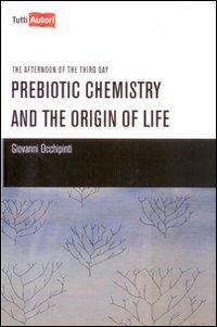 Prebiotic chemistry and the origin of life