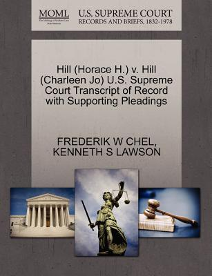 Hill (Horace H.) V. Hill (Charleen Jo) U.S. Supreme Court Transcript of Record with Supporting Pleadings